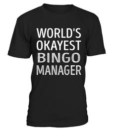 "# Bingo Manager - Worlds Okayest .    World's Okayest Bingo Manager Job Title T-ShirtsSpecial Offer, not available anywhere else!Available in a variety of styles and colorsBuy yours now before it is too late! Secured payment via Visa / Mastercard / Amex / PayPal / iDeal How to place an order  Choose the model from the drop-down menu Click on ""Buy it now"" Choose the size and the quantity Add your delivery address and bank details And that's it!"