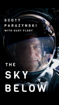 The Sky Below: A True Story of Summits, Space, and Speed [Kindle in Motion] - Kindle edition by Scott Parazynski, Susy Flory. Professional & Technical Kindle eBooks @ AmazonSmile.