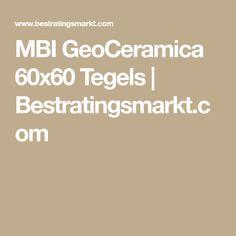 MBI GeoCeramica 60x60 Tegels | Bestratingsmarkt.com