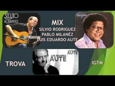 MIX TROVA Sivio Rodriguez, Pablo Milanés, luis Eduardo Aute