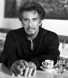 Could you imagine having coffee with Al Pacino? It would be like that scene in Heat...in person.