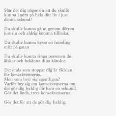 missemmiz:lycklig på We Heart It. Strong Quotes, True Quotes, Best Quotes, Motivational Quotes, Qoutes, Swedish Quotes, Imagination Quotes, Unspoken Words, Different Quotes