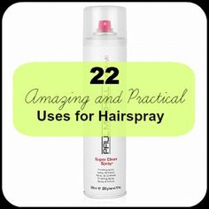 22 Amazing and Practical Uses for Hairspray