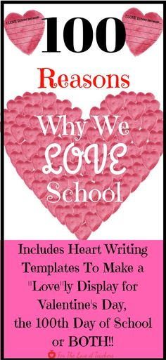 """Get kids thinking and writing about why they LOVE school and create a """"love""""ly 100 reason heart display for the 100th day of school, Valentine's Day or both! Get it at For The Love of Teachers Shop."""