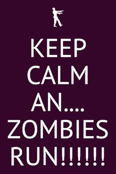 Keep calm an…… Zombies Run! Running Quotes, Running Motivation, Real Zombies, Zombie Attack, Tracking App, Keep Calm Quotes, Keep Running, Track Workout, Breathing Techniques