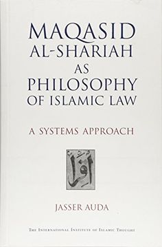 Maqasid AlShariah as Philosophy of Islamic Law A Systems Approach ** You can find more details by visiting the image link.