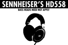 Sennheiser HD558 Review
