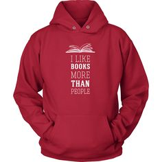 I like books more than people Book Reading T-Shirt Hoodie                                                                                                                                                                                 More
