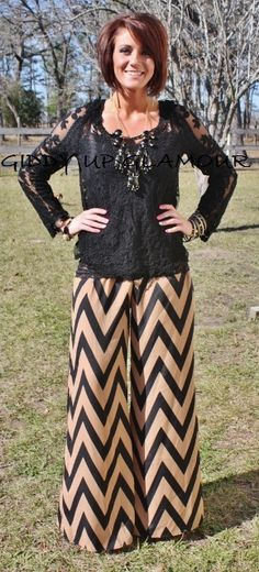 She's Living, She's Golden, She's Living For me Chevron Pants  $42.95  http://www.giddyupglamouronline.com/catalog.php?item=7149