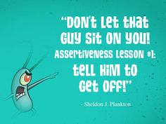 Bikini Bottom Words of Wisdom from Plankton J. Spongebob Sayings, Imagination Spongebob, Humour And Wisdom, Square Pants, Stand Up For Yourself, Sponge Bob, Spongebob Squarepants, My Childhood, Spongebob