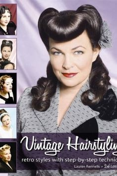 Lauren Rennels - Vintage Hairstyling: Retro Styles With Step by Step Techniques 2nd edition