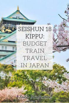 Seishun 18 Kippu, the Cheaper JR Pass Alternative - Erika's Travelventures Tokyo To Kyoto, Tokyo Japan Travel, Japan Travel Tips, Asia Travel, Cheap Places To Travel, Ways To Travel, Travel Advice, Honeymoon On A Budget, Visit Japan