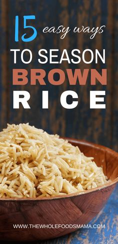 Easy and delicious recipes to season brown rice for a healthy meal on a budget! Vegan and Vegetarian friendly!