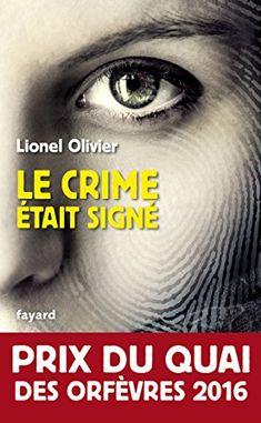 Le crime était signé : Prix du Quai des Orfèvres 2016 de Lionel Olivier http://www.amazon.fr/dp/B018619M3K/ref=cm_sw_r_pi_dp_8Ux4wb03Q0ZWH