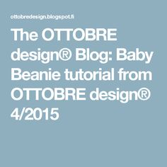 The OTTOBRE design® Blog: Baby Beanie tutorial from OTTOBRE design® 4/2015