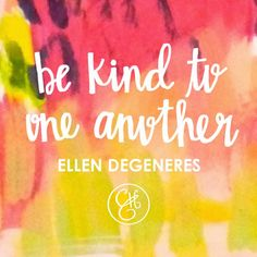 WEEKEND WISDOM: Ellen Degeneres