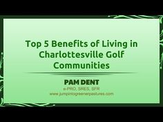 http://www.jumpintogreenerpastures.com/ - There are lots of benefits you can get when you live in a Charlottesville Golf Community. These are just some of the major benefits. For more information about golf course communities near Charlottesville VA, Call me, Pam Dent at 434 960-0161. http://www.charlottesvillegolfcommunities.com/blog/top-5-benefits-living-charlottesville-golf-communities #BuyingTips #CharlottesvilleGolfCommunities