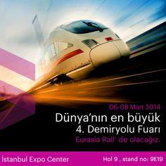 Türkiye de ilk ve tek robotlu boji üretim projesiyle;    06-08 Mart 2014 tarihleri arası dünya'nın en büyük 4. Fuarı olan İstanbul Expo Center Eurasia Rail Fuarında olacağız.