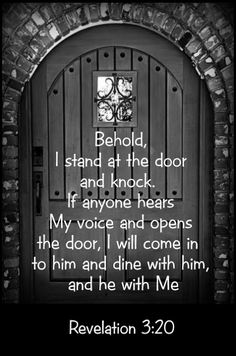Behold, I stand at the door and knock.