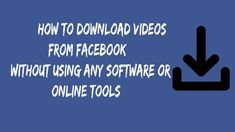 How to Download Videos from Facebook Without Using Any Software or Onlin... Competitor Analysis, Seo Tips, Download Video, Science And Technology, Software, Tools, Facebook, Videos, Inspiration