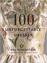 100 Unforgettable Dresses by Hal Rubenstein.
