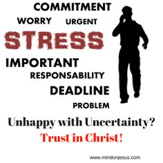 Unhappy with Uncertainty? Trust in Christ!