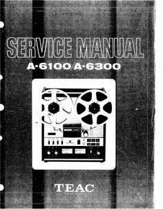 Teac A-6100 and A-6300 reel tape recorder Service Manual 100 satisfaction guaranteed  100 Virus Free DOWNLOAD