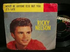 RICKY NELSON - It's Late / Never Be Anyone Else But you.. PS 45 Imperial