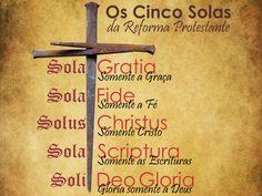 Os Cinco Solas da Reforma Protestante, comemora-se dia 31 de outubro.