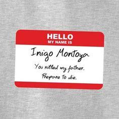 Inigo Montoya T-Shirt - $9.99. https://www.lolshirts.com/shirt/be88c05d12e/inigo-montoya-t-shirt
