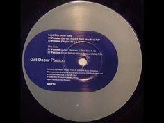 Gat Decor - Passion (Do You Want It Right Now Mix)
