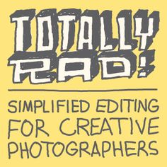 Rad editing tools for rad photographers.