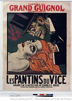 Théâtre du Grand-Guignol Poster Gorefests for the legitimate theatre..