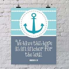 INSTANT DOWNLOAD 8x10 printable bible verse Hebrews 6:19.  We have this hope as an anchor for the soul. Bible Verse. on Etsy, $5.00