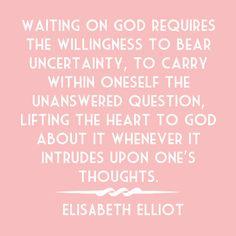 elisabeth elliot - such a wise woman! Waiting on God Jim Elliot, Elizabeth Elliot, Bible Verses Quotes, Faith Quotes, Me Quotes, Scriptures, Cool Words, Wise Words, Wedding Decor