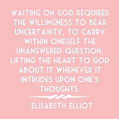 elisabeth elliot - such a wise woman!