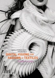 Digital visions for fashion + textiles : made in code / Sarah E. Braddock and Clarke and Jane Harris. - London : Thames & Hudson, 2012. Available in library Textielmuseum