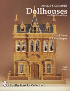 Antique U0026amp; Collectible Dollhouses And Their Furnishings By Dian Zillner  U0026amp; Patty Cooper (. Vintage DollhouseBook ...