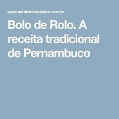 Bolo de Rolo. A receita tradicional de Pernambuco