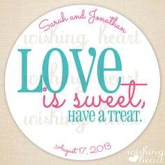 Thank You Favor Sticker - Love is Sweet, Have a Treat - Candy Buffet, Candy Bar Favor - 1.5 or 2 Inch Stickers for Wedding or Bridal Shower