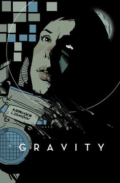 Gravity by Phil Noto. Your Nice New Outfit : Photo Movie Poster Art, Film Posters, Gravity Movie, Gravity 2013, 1961 Movies, Phil Noto, Superhero Poster, Music Illustration, Learning Logo