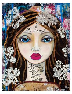 I Am Enough Fine Art Print of Mixed Media painting by Lisa Ferrante