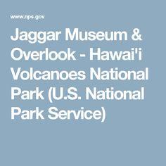 Jaggar Museum & Overlook - Hawai'i Volcanoes National Park (U.S. National Park Service)
