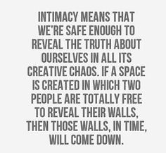 Oh my love, there are no walls left for us!! Our intimacy is so beautiful & amazingly awesome!!! I LOVE YOU WITH ALL THAT I AM!!! <3  <3  <3
