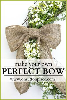 Step by step to make a perfect #bow for your #summer #door #wreath! creativ, crafti, diy crafts, burlap bows for wreaths, perfect bow, make a bow, summer door wreaths, diy burlap bow, burlap bow diy