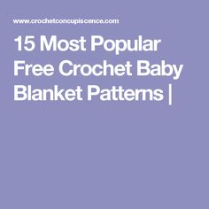 15 Most Popular Free Crochet Baby Blanket Patterns |