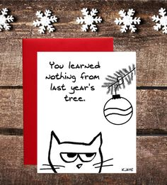 Funny Cat Christmas Card - Don't you know the Christmas Tree is Angry Cat's favorite toy?
