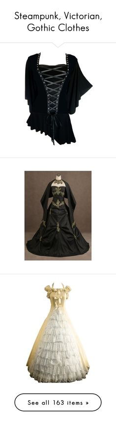 """Steampunk, Victorian, Gothic Clothes"" by junoeclipse ❤ liked on Polyvore featuring tops, shirts, corset, dresses, wedding dresses, gothic lolita dress, victorian dress, ruffle dress, victorian goth dress and gothic victorian dress"