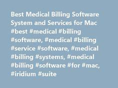 Best Medical Billing Software System and Services for Mac #best #medical #billing #software, #medical #billing #service #software, #medical #billing #systems, #medical #billing #software #for #mac, #iridium #suite http://colorado-springs.remmont.com/best-medical-billing-software-system-and-services-for-mac-best-medical-billing-software-medical-billing-service-software-medical-billing-systems-medical-billing-software-for-mac-i/  # Iridium Suite is the Best Medical Practice Management System…