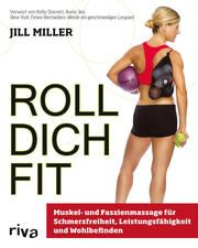 Roll dich fit jill Miller